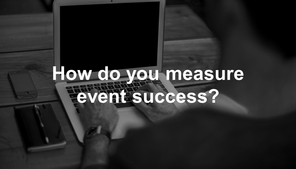 How do you measure event success
